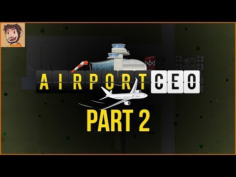 Airport CEO - Part 2 | FIRST FLIGHTS
