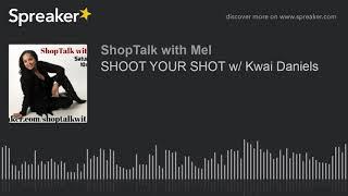 Gambar cover SHOOT YOUR SHOT w/ Kwai Daniels