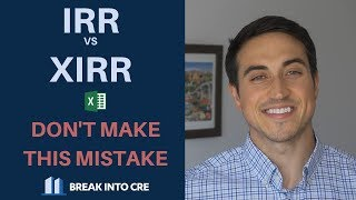 XIRR vs. IRR - Don't Make This Mistake
