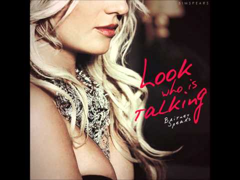 Britney Spears - Look Who's Talking Now (FULL SONG) [Lyrics + Download Link]