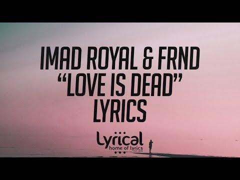 Imad Royal & FRND - Love Is Dead Lyrics