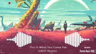 This Is What You Came For ( HEST Remix ) - Nhạc Hot - Tik Tok ,抖音 Douyin Trung Quốc