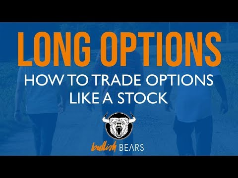 Long Term Options Trading Techniques - How Trade Options Like a Stock