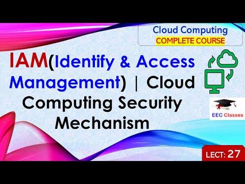 Cloud Computing Security Mechanism – IAM(Identify & Access Management)