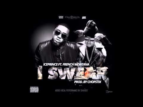 Ice Prince - I Swear Ft. French Montana [Prod. By CHOPSTIX]