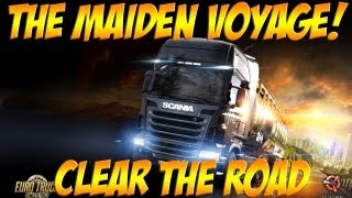 Euro Truck Simulator 2: Maiden Voyage :: Clear The Road!