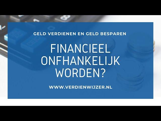 Financieel onafhankelijk worden? In 5 stappen naar de werkelijkheid!