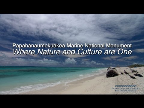 Papahānaumokuākea Marine National Monument - Where Nature and Culture are One