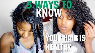 5 Ways To Know If Your Natural Hair is HEALTHY (ALL HAIR TYPES)