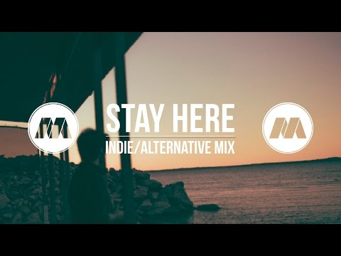 Stay Here IndieChill Mix