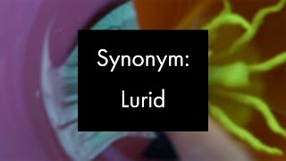 Synonym: Lurid