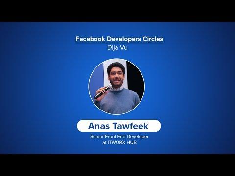 Deja Vu - Anas Tawfeek   Facebook Developers Circles