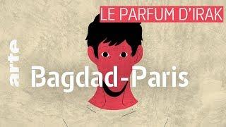 Bagdad – Paris | Le Parfum d'Irak #20 | ARTE