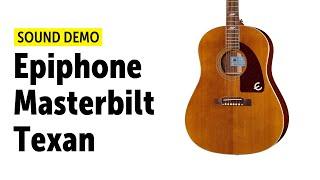 Epiphone Masterbilt Texan - Sound Demo (no talking)