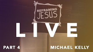 LIVE | Reframing Jesus - Jesus + Cancel Culture