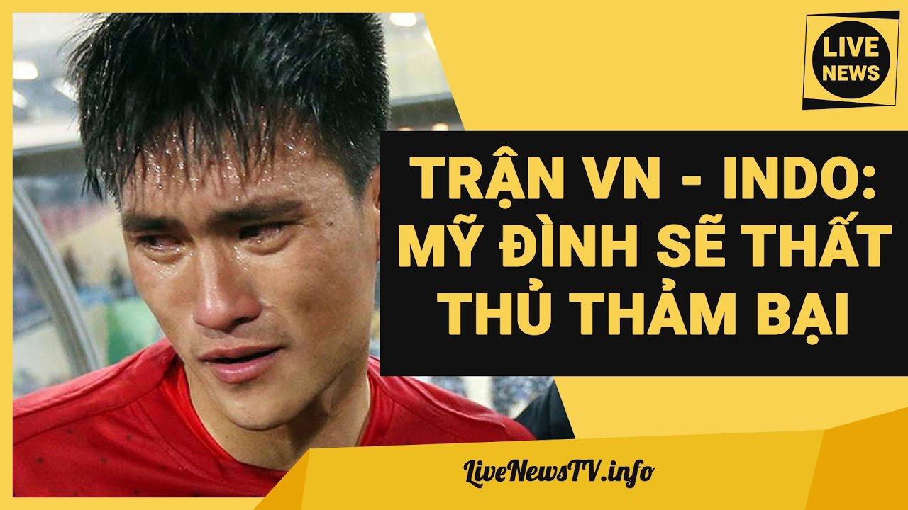 Trận Việt Nam vs Indonesia: Định Mệnh Của Công Vinh, VN Dễ Đại Bại | Bán Kết Lượt Về AFF Cup 2016