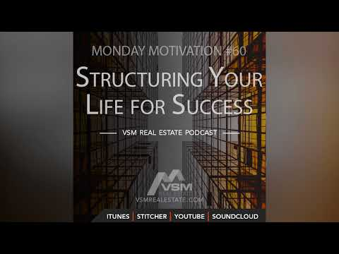 Structuring Your Life for Success | VSM Podcast | Monday Motivation 60