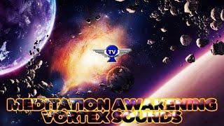 1H DEEP MEDITATION KUNDALINI AWAKENING MUSIC - VORTEX SOUNDS