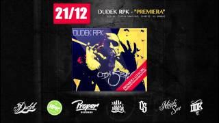 """DUDEK RPK - PREMIERA """"OD SERCA 2012"""" skrecze : DJ Grubaz, muz. Czaha/Konflikt"""