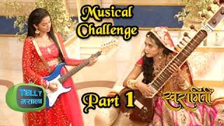 Swara And Ragini Get into a Musical Jugalbandi Swaragini