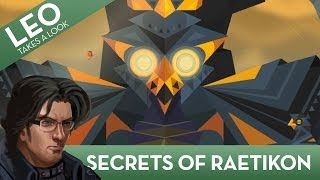 Leo Takes A Look: Secrets of Raetikon