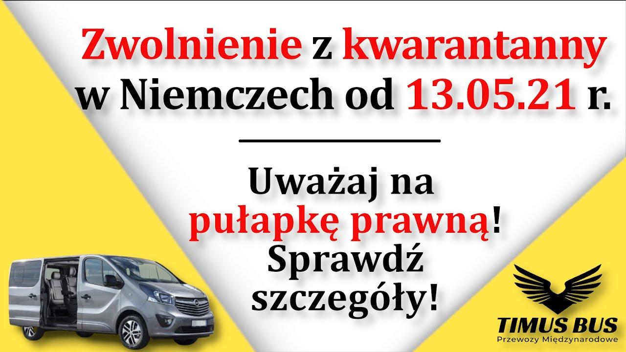 Zwolnienie z kwarantanny w Niemczech od 13.05.21 r. Pułapka prawna!   Timus Bus