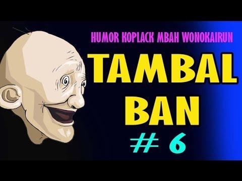 TAMBAL BAN - HUMOR MBAH WONOKAIRUN # 6 - kaisar victorio