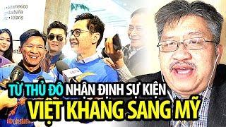Từ Thủ Đô: Nhận định về sự kiện nhạc sĩ Việt Khang sang Mỹ