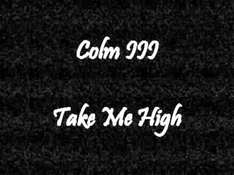 Colm III - Take Me High