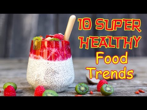10 Super-Healthy Food Trends You Haven't Tried Yet In 2019