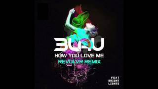 3LAU ft Bright Lights - How You Love Me (Revolvr Remix) *Free Download*