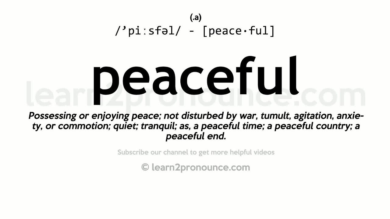 How to pronounce Peaceful  English pronunciation