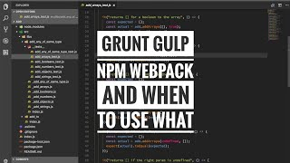 Grunt, Gulp, Npm, Webpack and when to use what