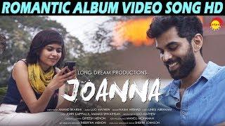 Joanna | Romantic Song HD | New Malayalam Album | Najim Arshad | John | Manasi