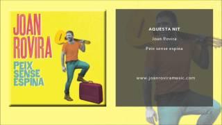 Joan Rovira - AQUESTA NIT (Oficial)