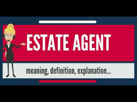 What is ESTATE AGENT? What does ESTATE AGENT mean? ESTATE AGENT meaning, definition & explanation