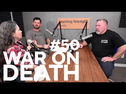 The War On Death - Thinking Critically During Mass Panic | Starting Strength Radio #50