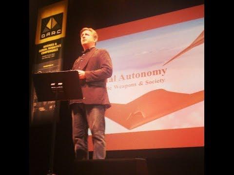 Daniel Suarez: Lethal Autonomy, Robotic Weapons + Society (Drones & Aerial Robotics Conference)