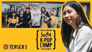 [ TEASER ] EP.3 l SOPA THAILAND K-POP CAMP 2018