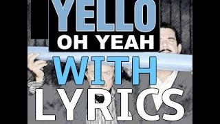 Yello - Oh Yeah! - With Lyrics