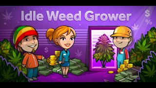 Idle Weed Grower