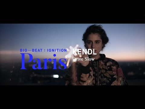 KENDL – Drive Slow : BIG BEAT IGNITION : Paris