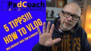 5 Tipps!!! How to vlog. Was braucht man zum Vloggen?