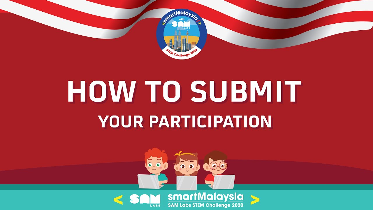How to Submit Your Project for smartMalaysia SAM Labs STEM Challenge 2020?