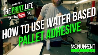 How to Screen Print: Using Water Based Pallet Adhesive.