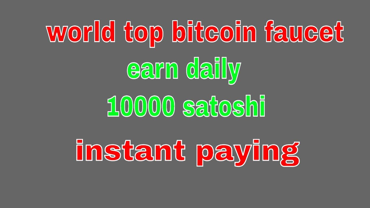 Top Faucet Sites 2017/Best Bitcoin Earn Daily 100000 Satoshi - YouTube