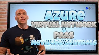Azure Virtual Network and PaaS Network Controls