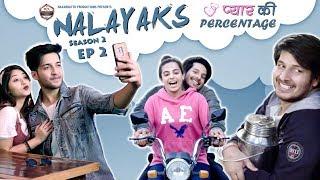 Nalayaks | Web Series | S02 E02 प्यार की Percentage |Pawan Yadav|Rajat Verma|Nazarbattu
