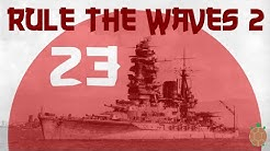 Rule the Waves 2 | Japan - 23 - Torpedo Sunrise