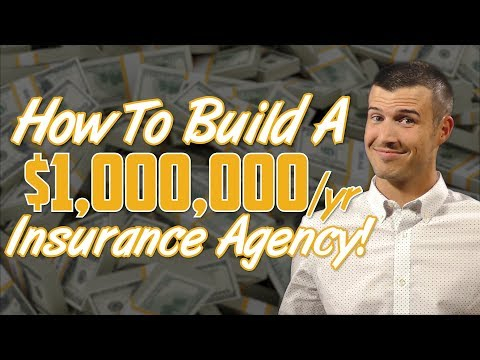 How To Build A $1,000,000/Year Insurance Agency!